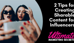 2 Tips for Creating Sharable Content for Influencers 800