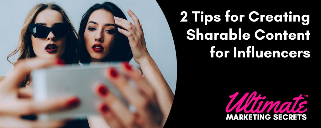2 Tips for Creating Sharable Content for Influencers