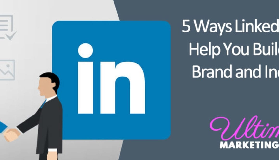 5 Ways LinkedIn Can Help You Build Your Brand and Increase Sales
