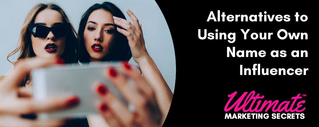 Alternatives to Using Your Own Name as an Influencer