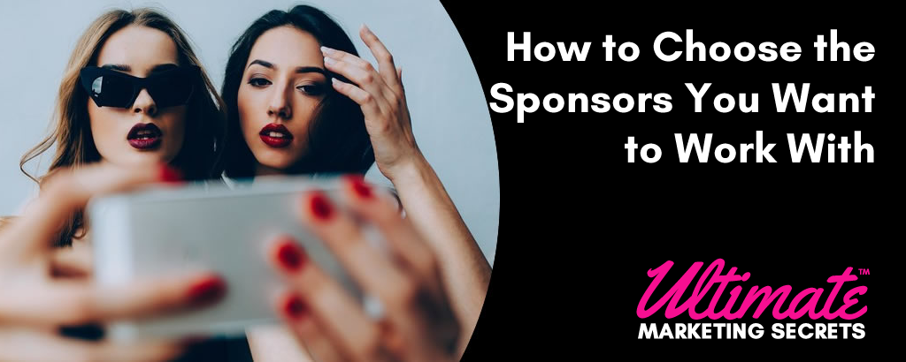 How to Choose the Sponsors You Want to Work With