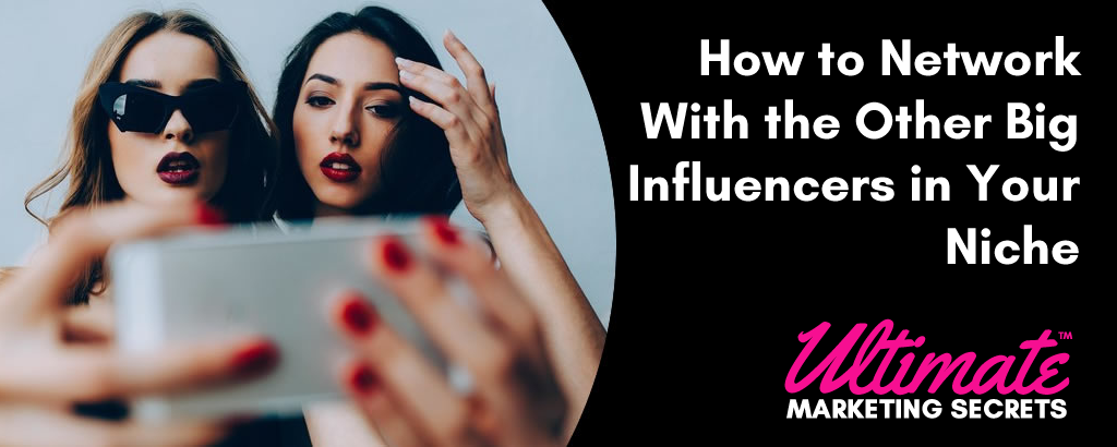 How to Network With the Other Big Influencers in Your Niche