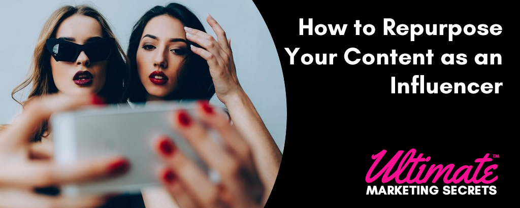 How to Repurpose Your Content as an Influencer