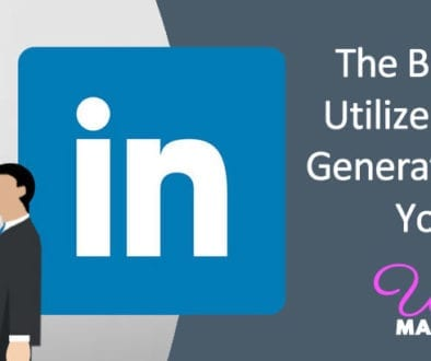 The Best Ways to Utilize LinkedIn to Generate Leads for Your Business