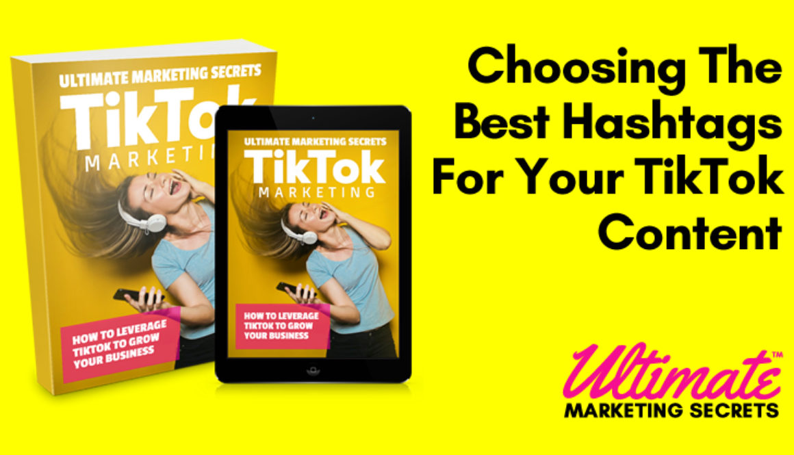 Choosing The Best Hashtags For Your TikTok Content