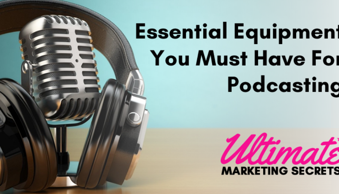 Essential Equipment You Must Have For Podcasting 800