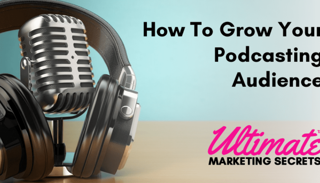 How To Grow Your Podcasting Audience 800