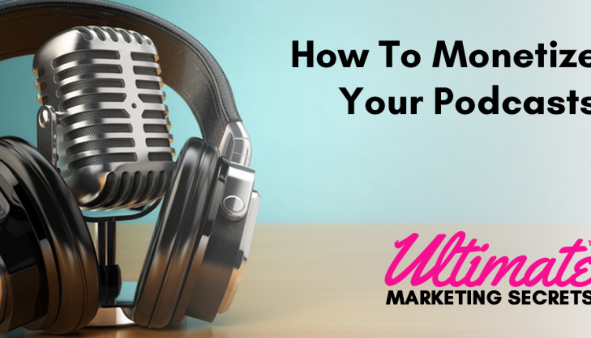 How To Monetize Your Podcasts 800