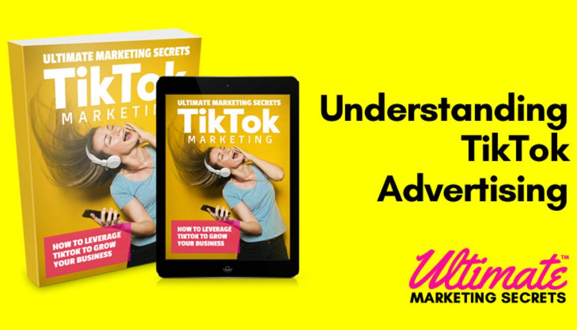 Understanding TikTok Advertising