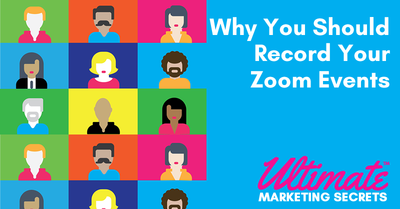 Why You Should Record Your Zoom Events 800